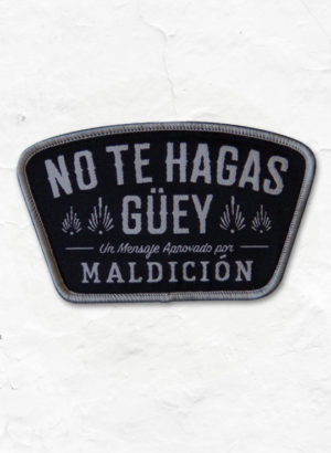 No Te Hagas_Guey_Patch_Full